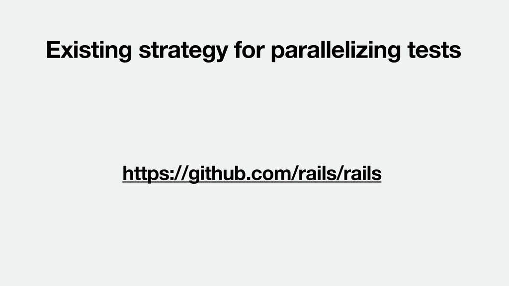 Existing strategy for parallelizing tests https...