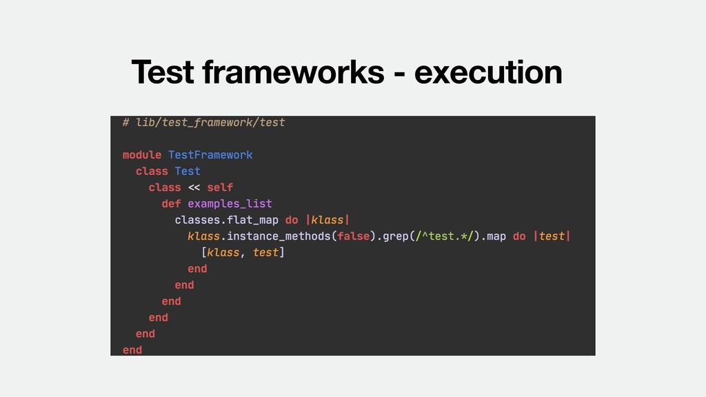 Test frameworks - execution