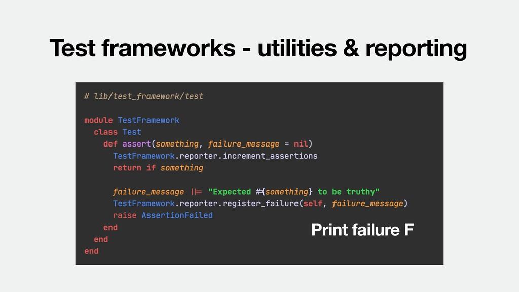 Test frameworks - utilities & reporting Print f...
