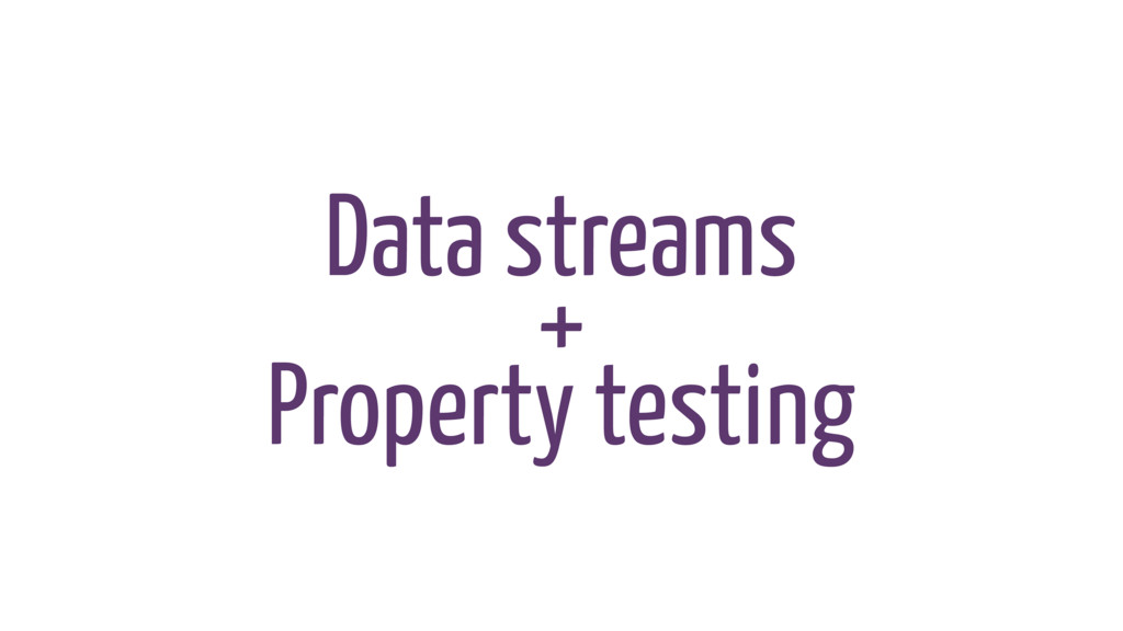 Data streams + Property testing