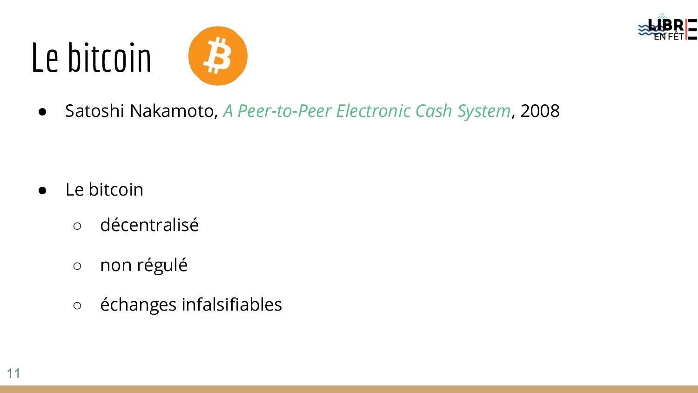 Le bitcoin ● Satoshi Nakamoto, A Peer-to-Peer E...