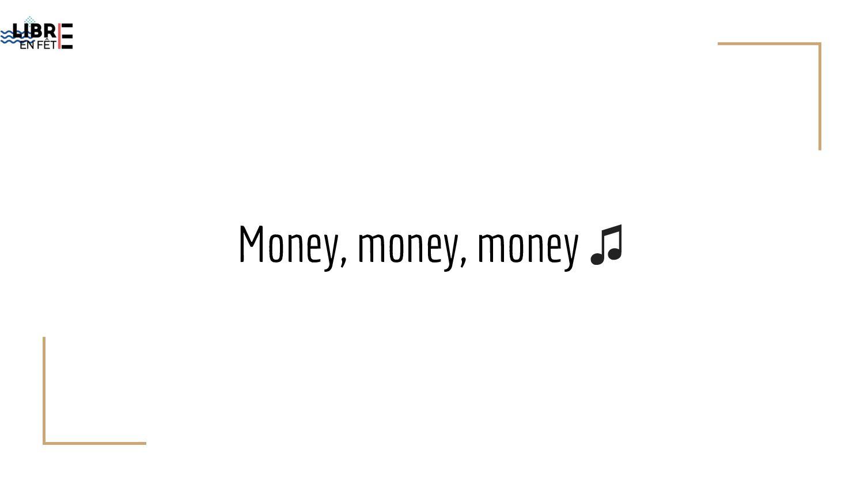 Money, money, money ♫