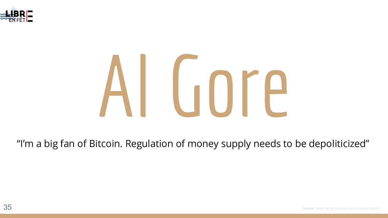 """Al Gore """"I'm a big fan of Bitcoin. Regulation o..."""