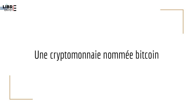 Une cryptomonnaie nommée bitcoin