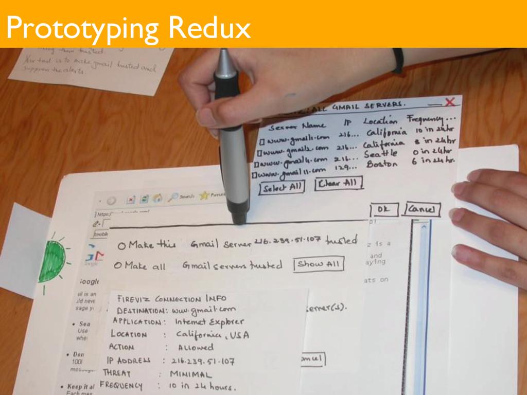 Prototyping Redux