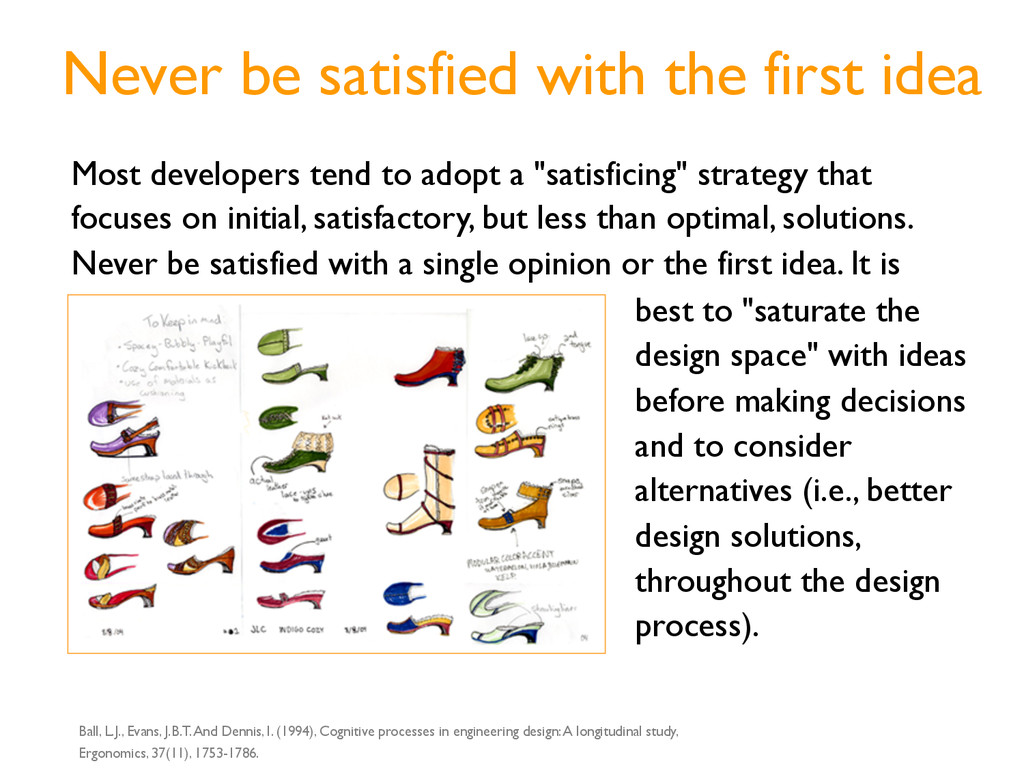 Never be satisfied with the first idea Most dev...