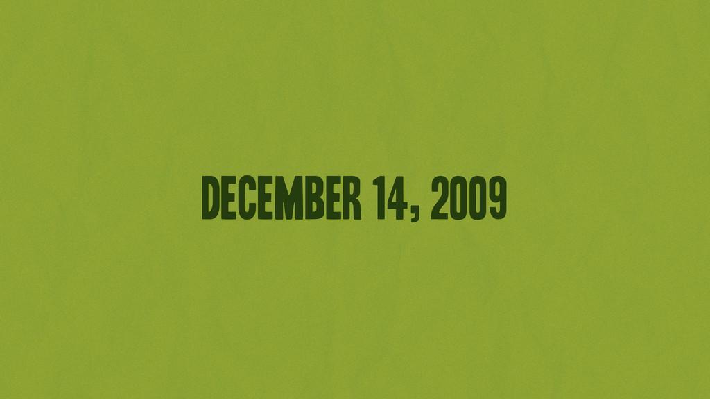 December 14, 2009