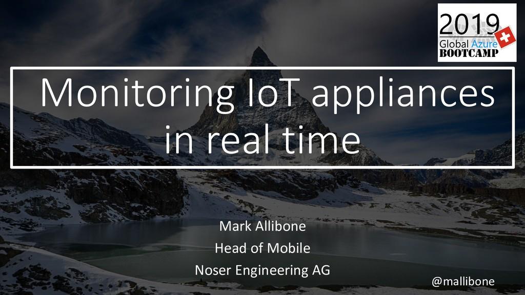 @mallibone Monitoring IoT appliances in real ti...