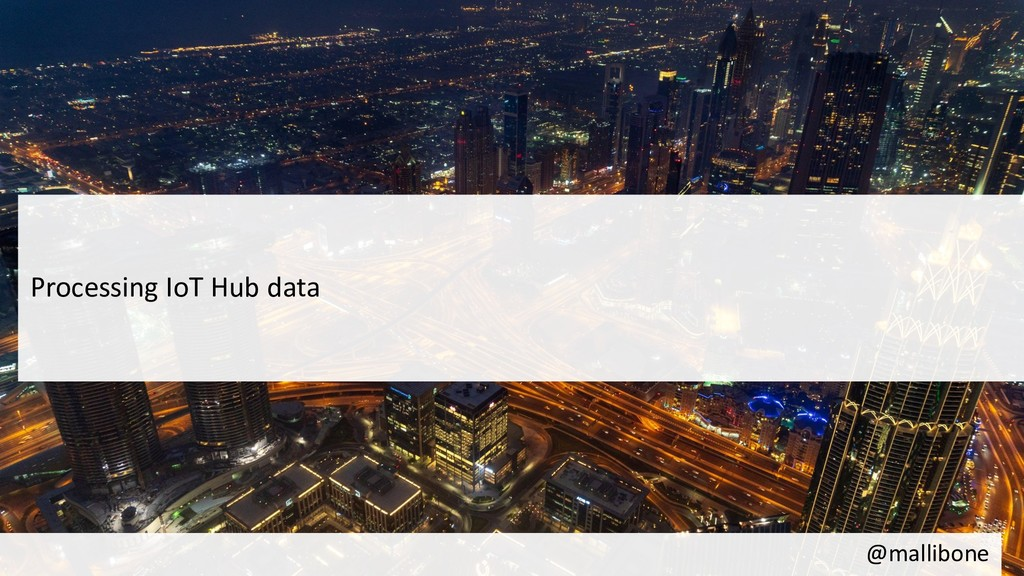 @mallibone Processing IoT Hub data
