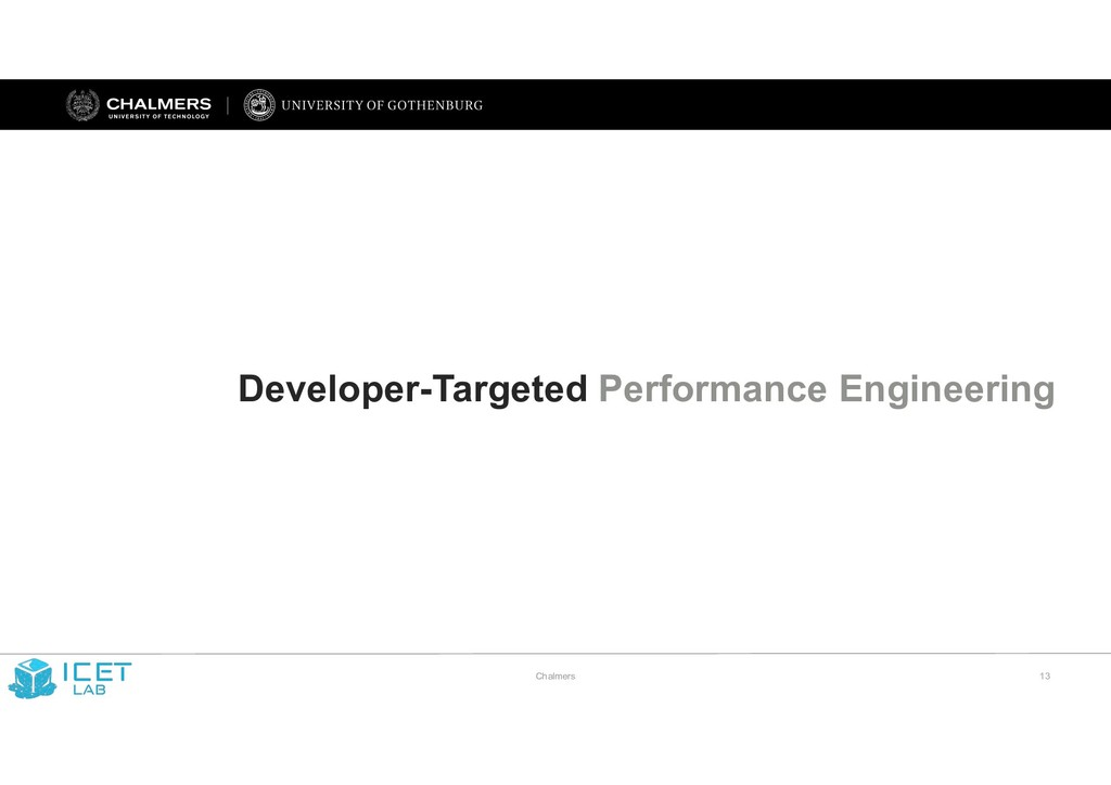 Chalmers !13 Developer-Targeted Performance Eng...