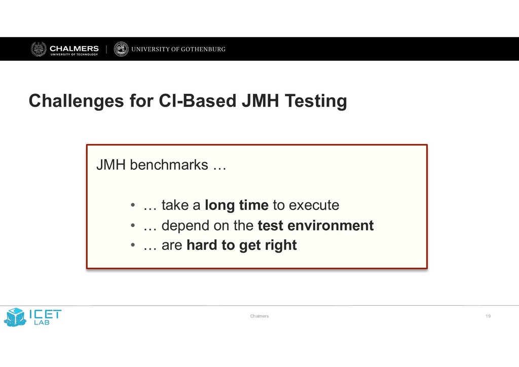 JMH benchmarks … • … take a long time to execut...