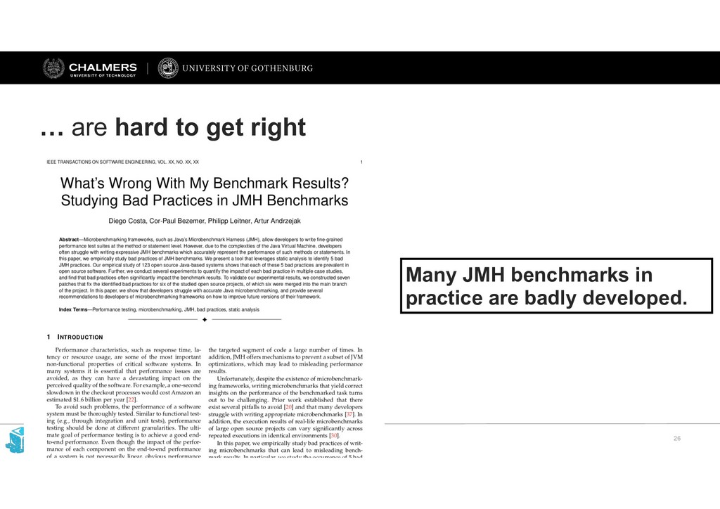 !26 … are hard to get right Many JMH benchmarks...
