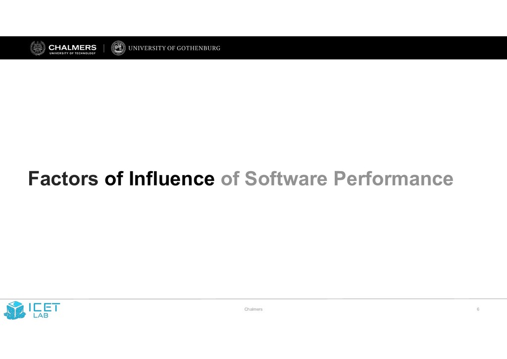 Chalmers !6 Factors of Influence of Software Pe...