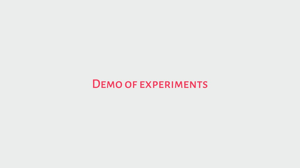 Demo of experiments