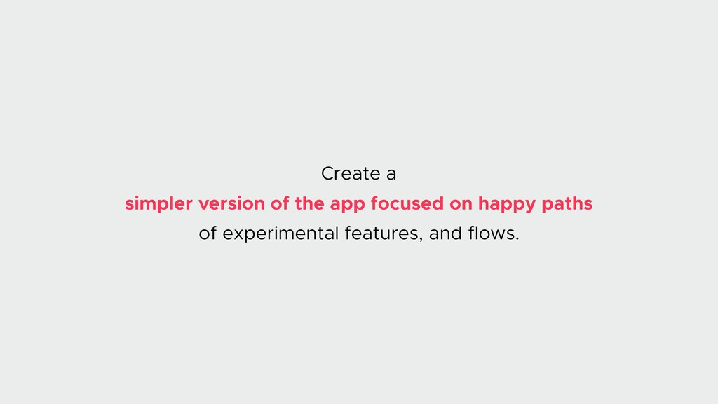 Create a simpler version of the app focused on ...