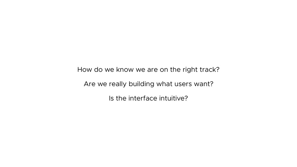 How do we know we are on the right track? Are w...