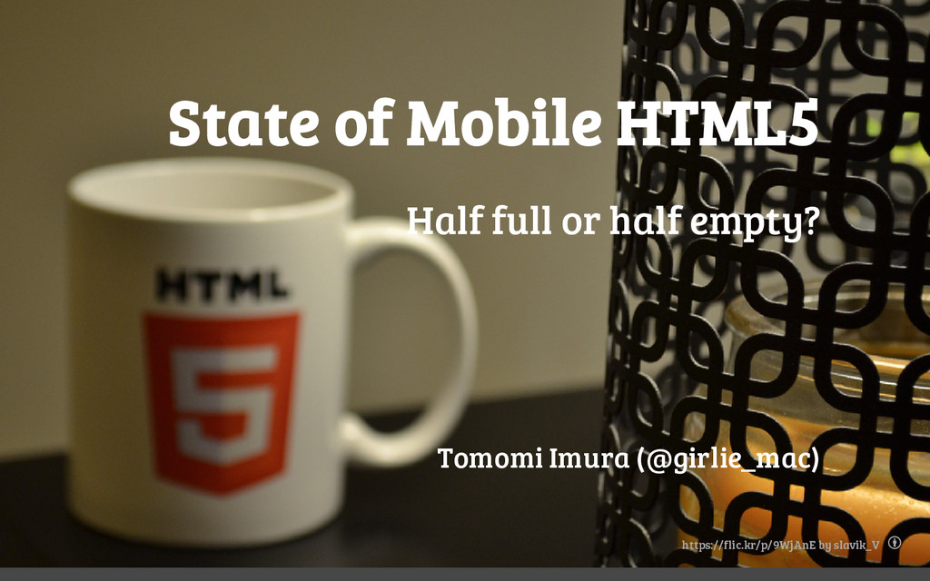 State of Mobile HTML5 Half full or half empty? ...