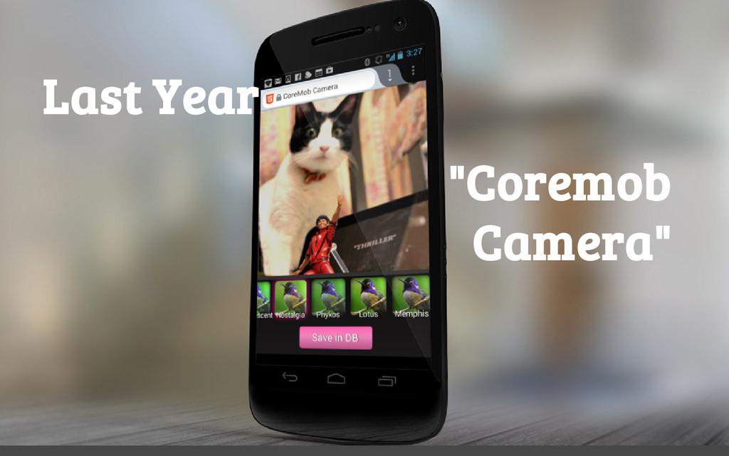 "Last Year ""Coremob Camera"""