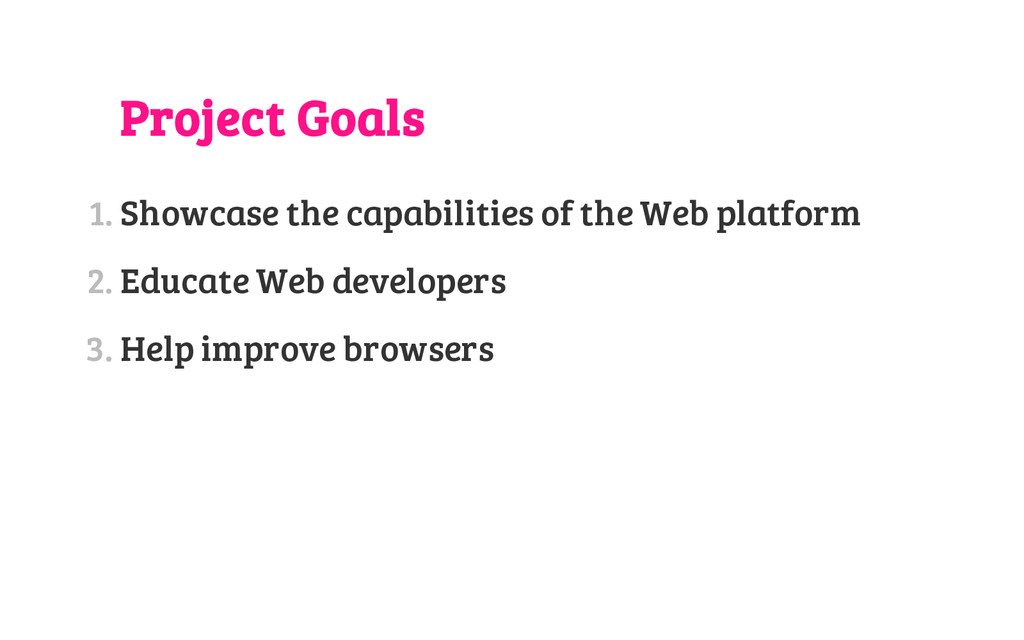 Project Goals 1. Showcase the capabilities of t...