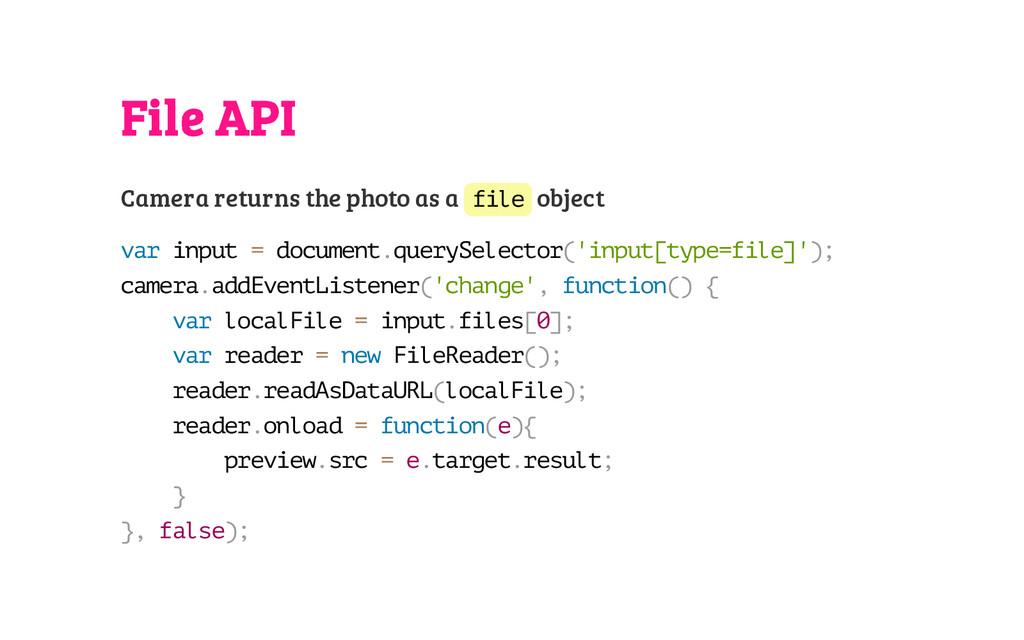 File API Camera returns the photo as a f i l e ...