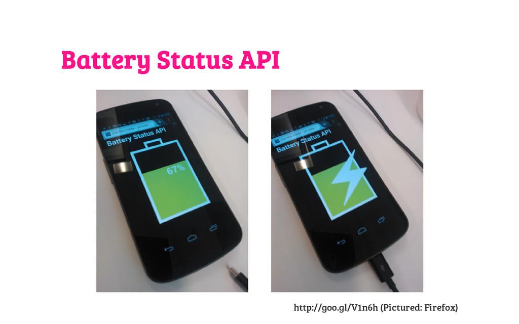 Battery Status API http://goo.gl/V1n6h (Picture...