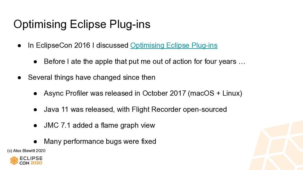 (c) Alex Blewitt 2020 Optimising Eclipse Plug-i...