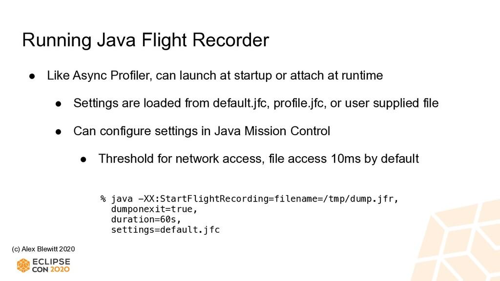 (c) Alex Blewitt 2020 Running Java Flight Recor...