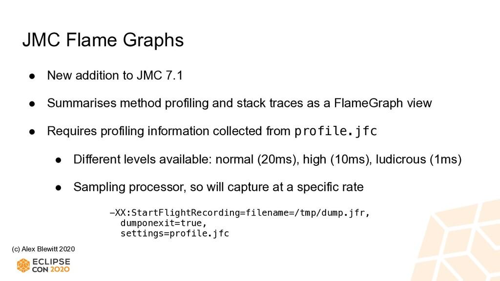 (c) Alex Blewitt 2020 JMC Flame Graphs ● New ad...