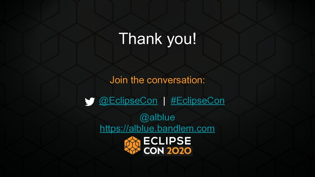 Thank you! Join the conversation: @EclipseCon |...