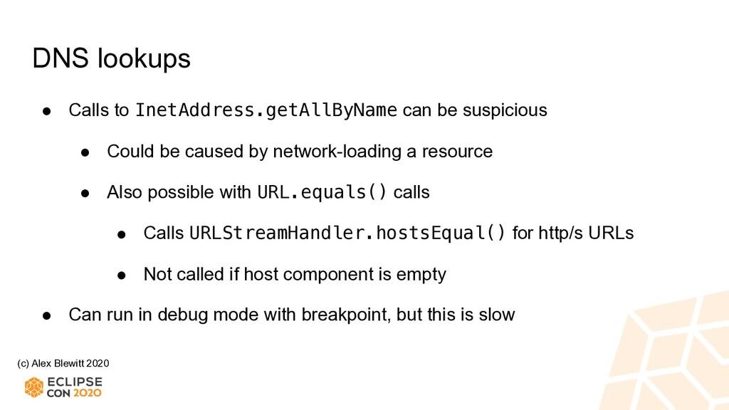 (c) Alex Blewitt 2020 DNS lookups ● Calls to In...