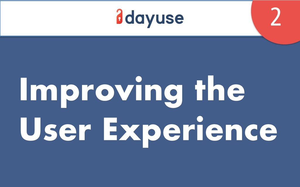 Improving the User Experience 2