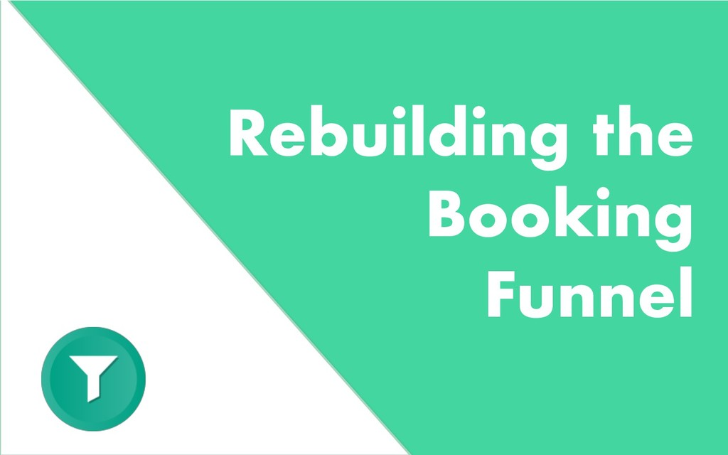 Rebuilding the Booking Funnel