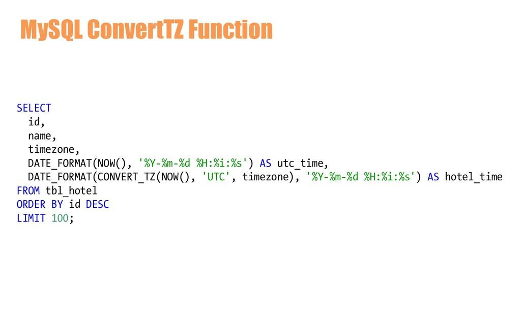 MySQL ConvertTZ Function SELECT id, name, timez...
