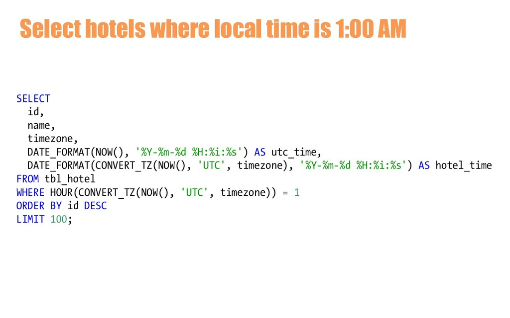 Select hotels where local time is 1:00 AM SELEC...