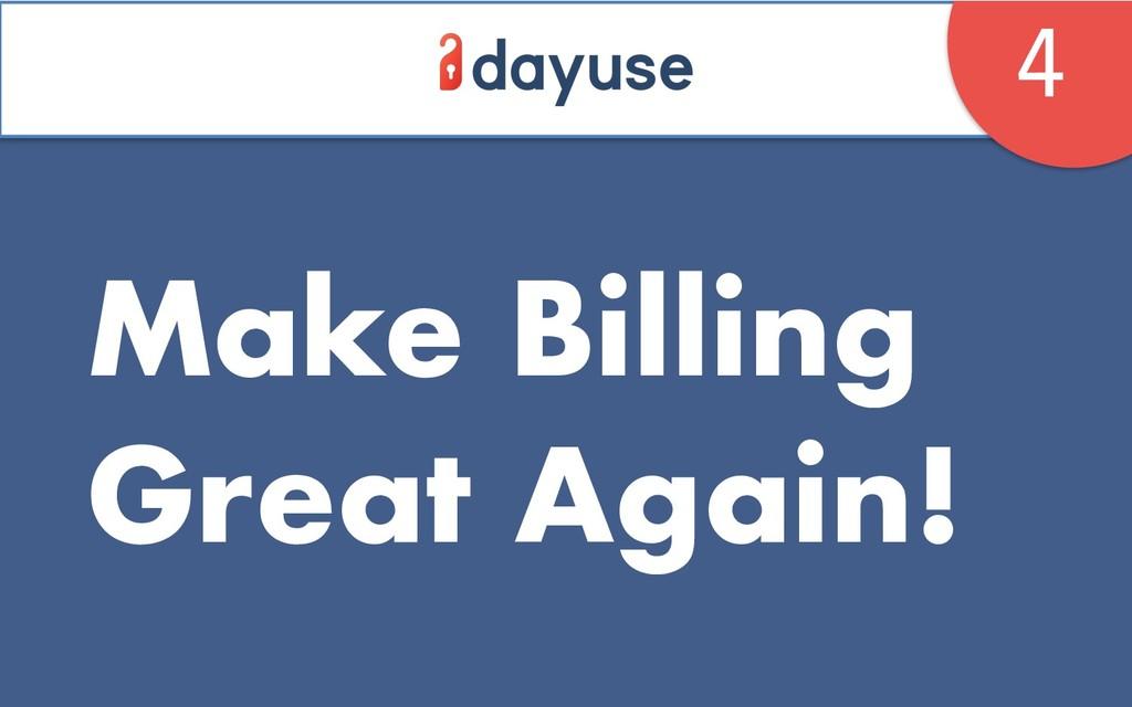 Make Billing Great Again! 4