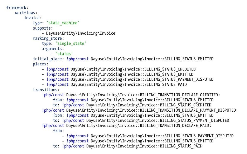 framework: workflows: invoice: type: 'state_mac...
