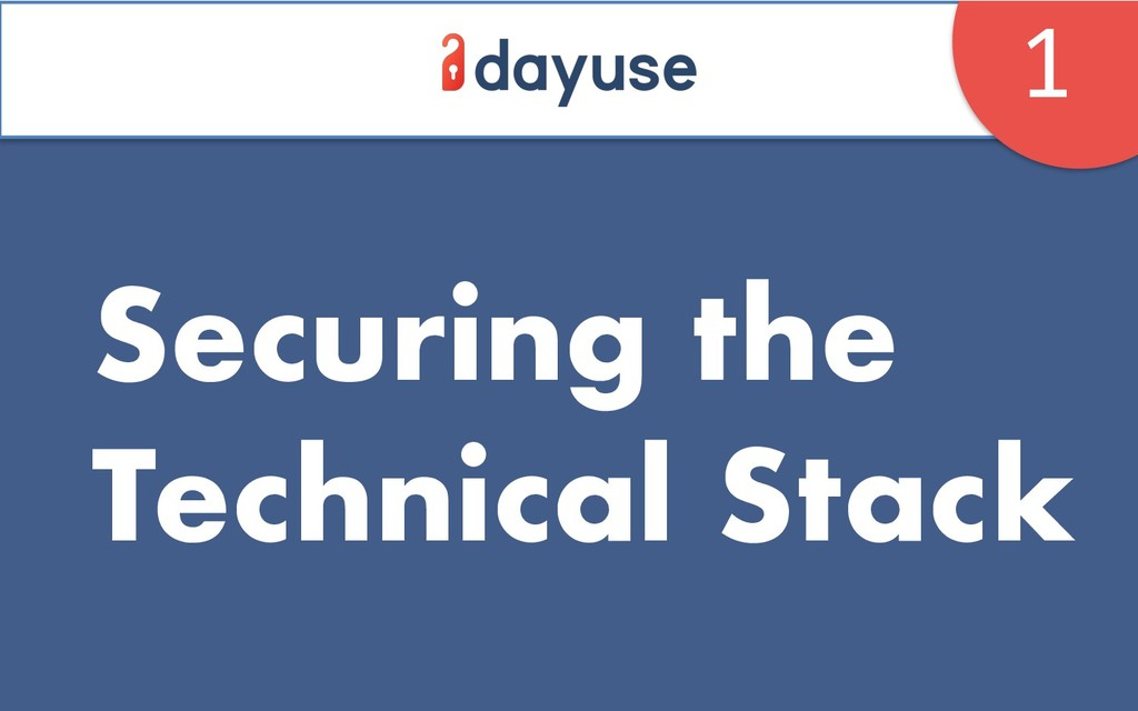 Securing the Technical Stack 1