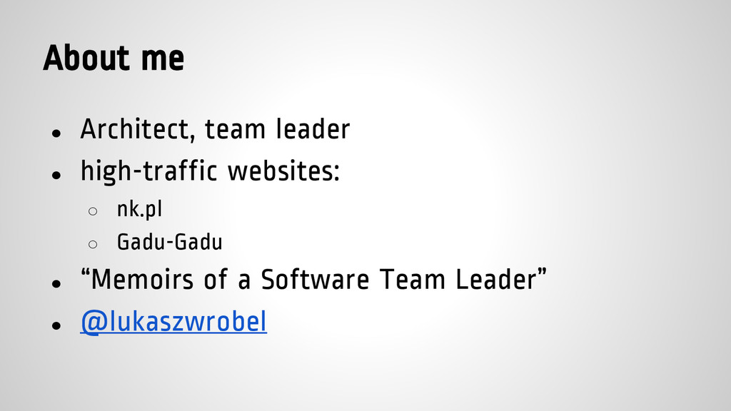 About me ● Architect, team leader ● high-traffi...
