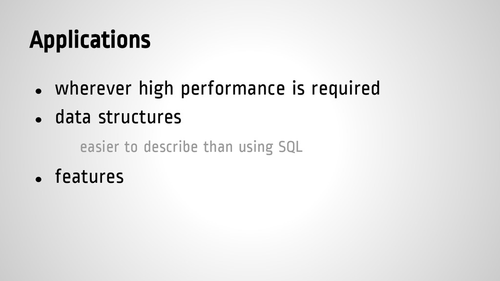 Applications ● wherever high performance is req...