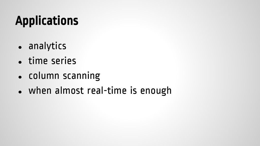 Applications ● analytics ● time series ● column...