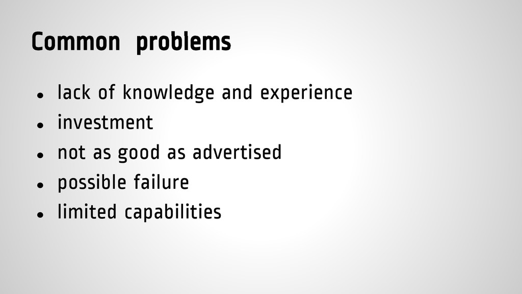 Common problems ● lack of knowledge and experie...
