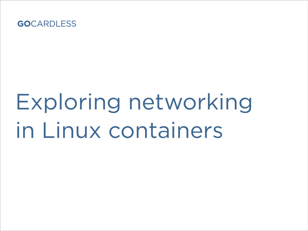 Exploring networking in Linux containers