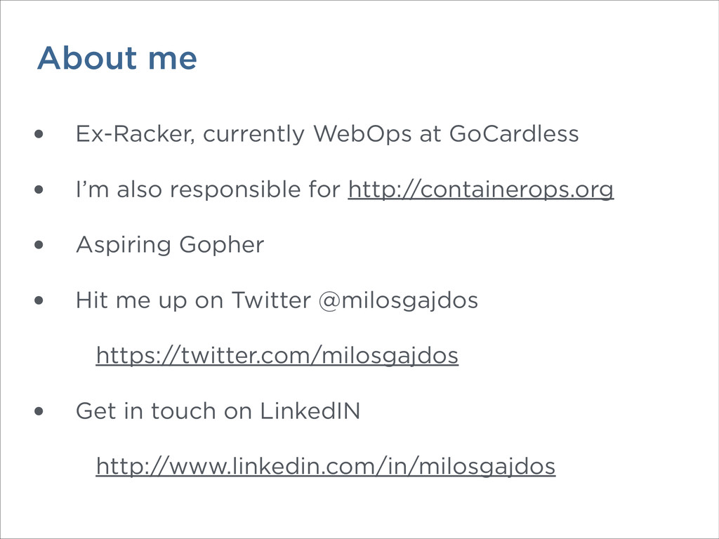 About me • Ex-Racker, currently WebOps at GoCar...