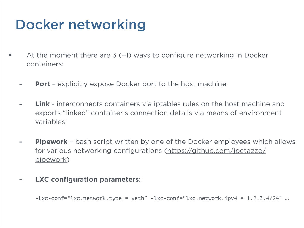 Docker networking • At the moment there are 3 (...