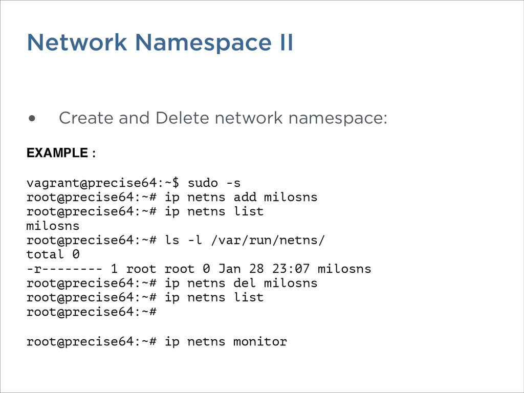 Network Namespace II • Create and Delete networ...