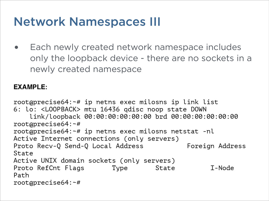 Network Namespaces III • Each newly created net...