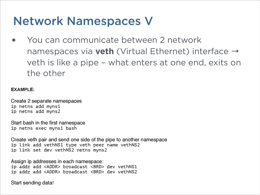 Network Namespaces V • You can communicate betw...