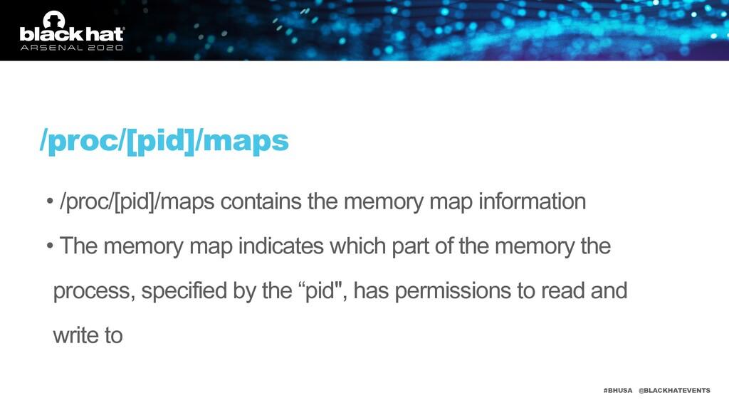 #BHUSA @BLACKHATEVENTS /proc/[pid]/maps • /proc...