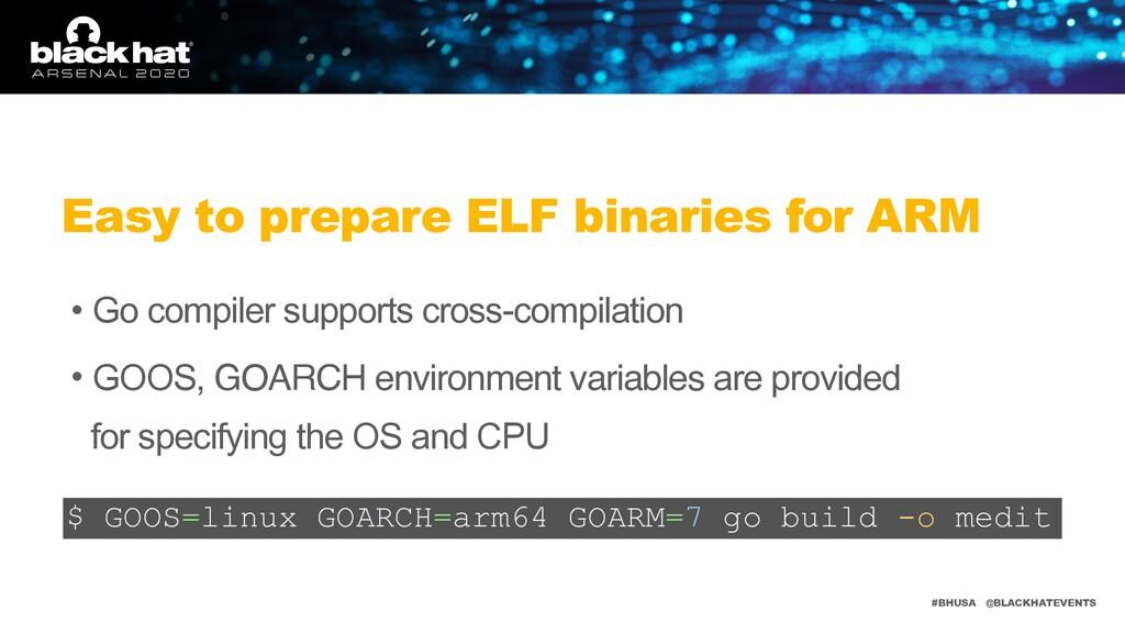 #BHUSA @BLACKHATEVENTS • Go compiler supports c...