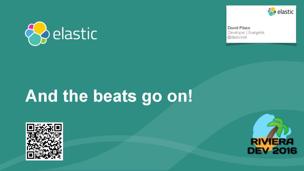 ‹#› And the beats go on! David Pilato Developer...